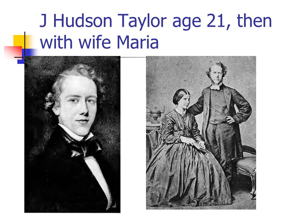 J Hudson Taylor age 21, then with wife Maria