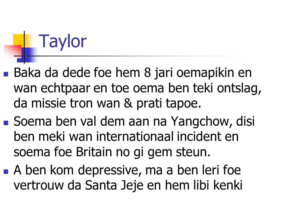 Taylor Baka da dede foe hem 8 jari oemapikin en wan echtpaar en toe oema ben teki ontslag, da missie tron wan & prati tapoe.
