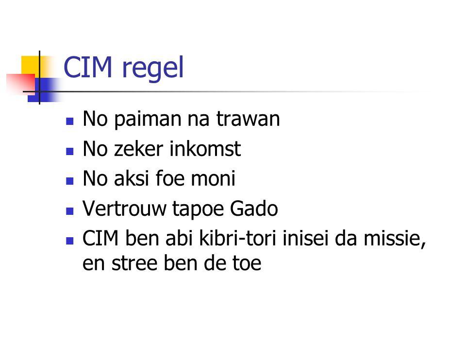 CIM regel No paiman na trawan No zeker inkomst No aksi foe moni
