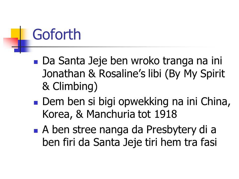 Goforth Da Santa Jeje ben wroko tranga na ini Jonathan & Rosaline's libi (By My Spirit & Climbing)