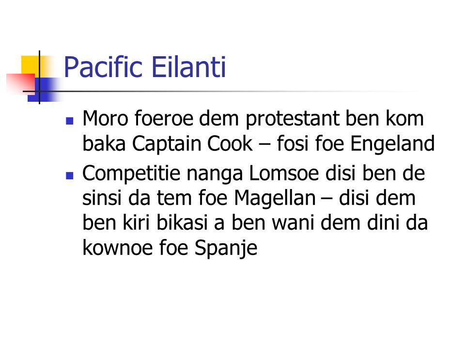 Pacific Eilanti Moro foeroe dem protestant ben kom baka Captain Cook – fosi foe Engeland.