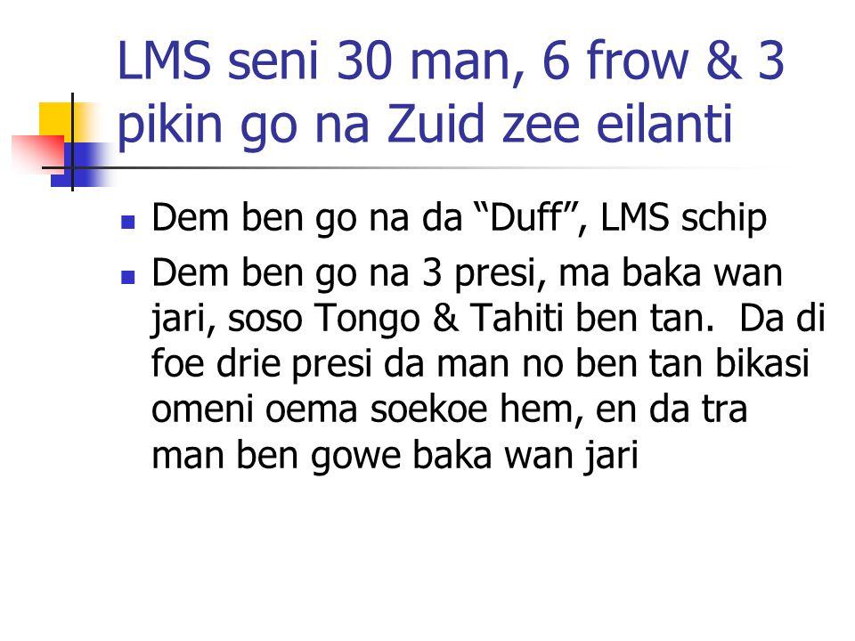 LMS seni 30 man, 6 frow & 3 pikin go na Zuid zee eilanti