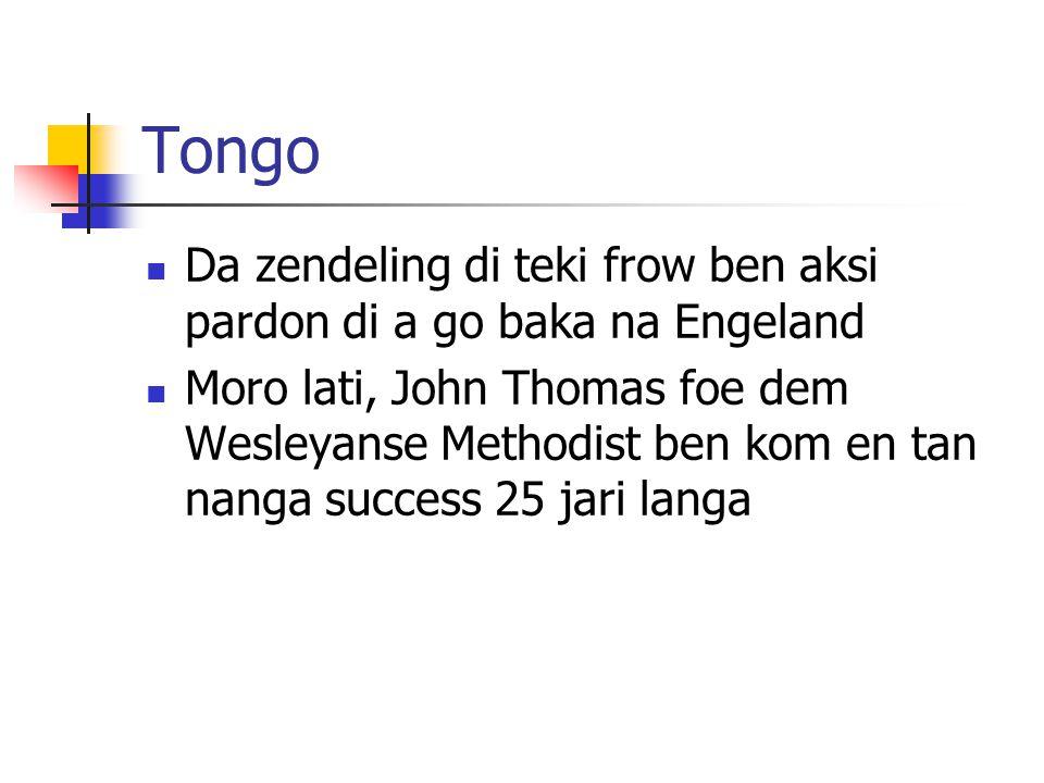 Tongo Da zendeling di teki frow ben aksi pardon di a go baka na Engeland.