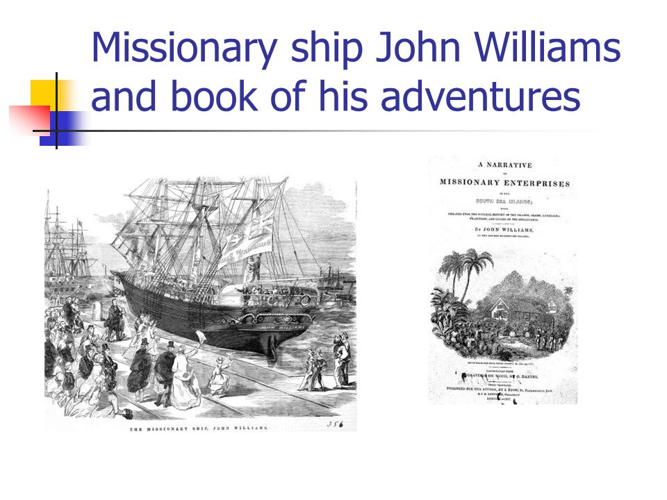 Missionary ship John Williams and book of his adventures
