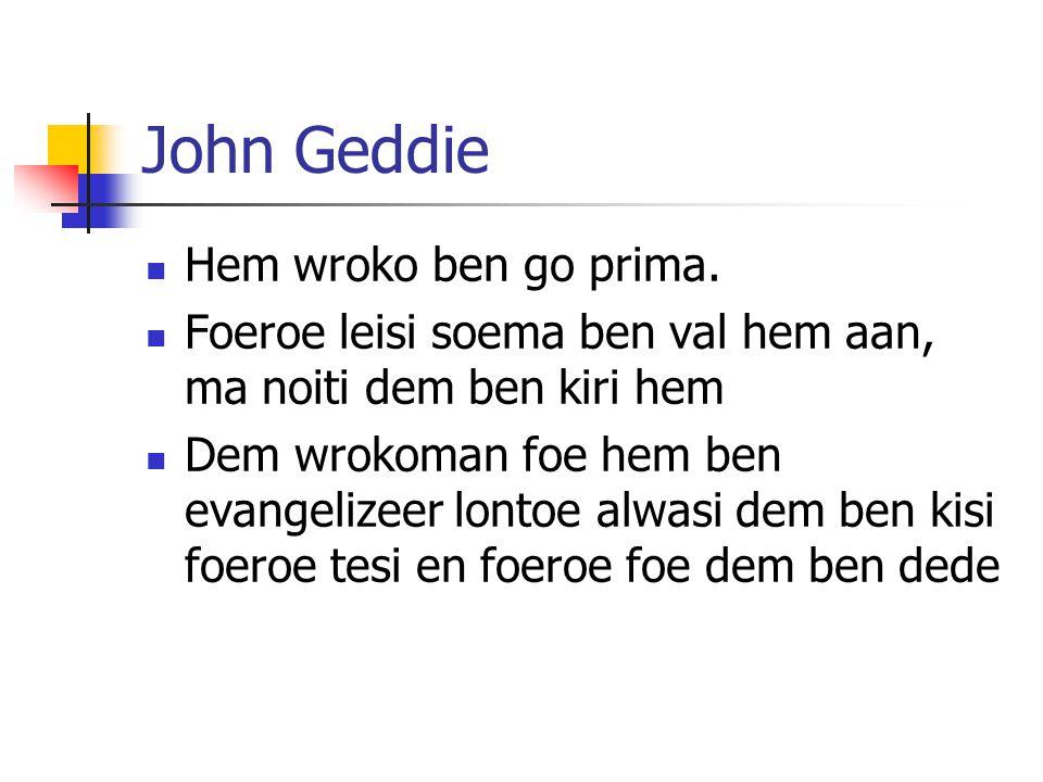 John Geddie Hem wroko ben go prima.