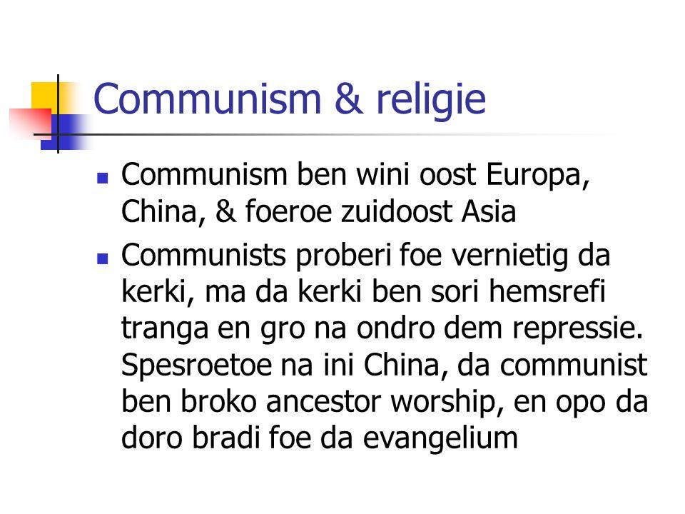 Communism & religie Communism ben wini oost Europa, China, & foeroe zuidoost Asia.