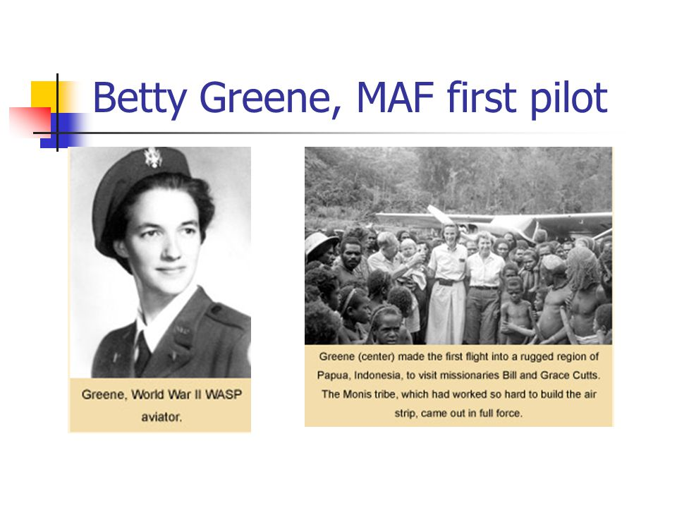 Betty Greene, MAF first pilot