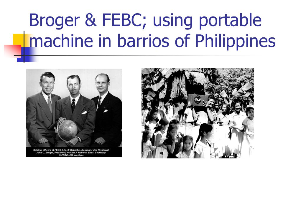 Broger & FEBC; using portable machine in barrios of Philippines