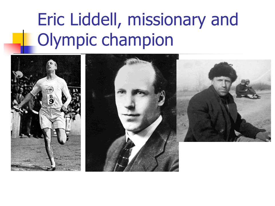 Eric Liddell, missionary and Olympic champion