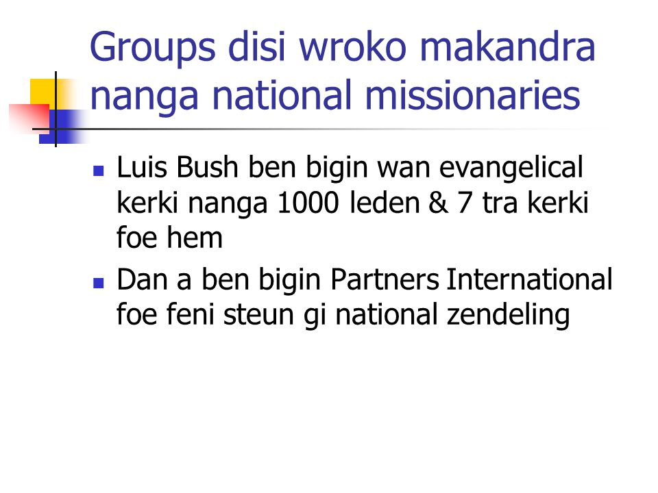 Groups disi wroko makandra nanga national missionaries