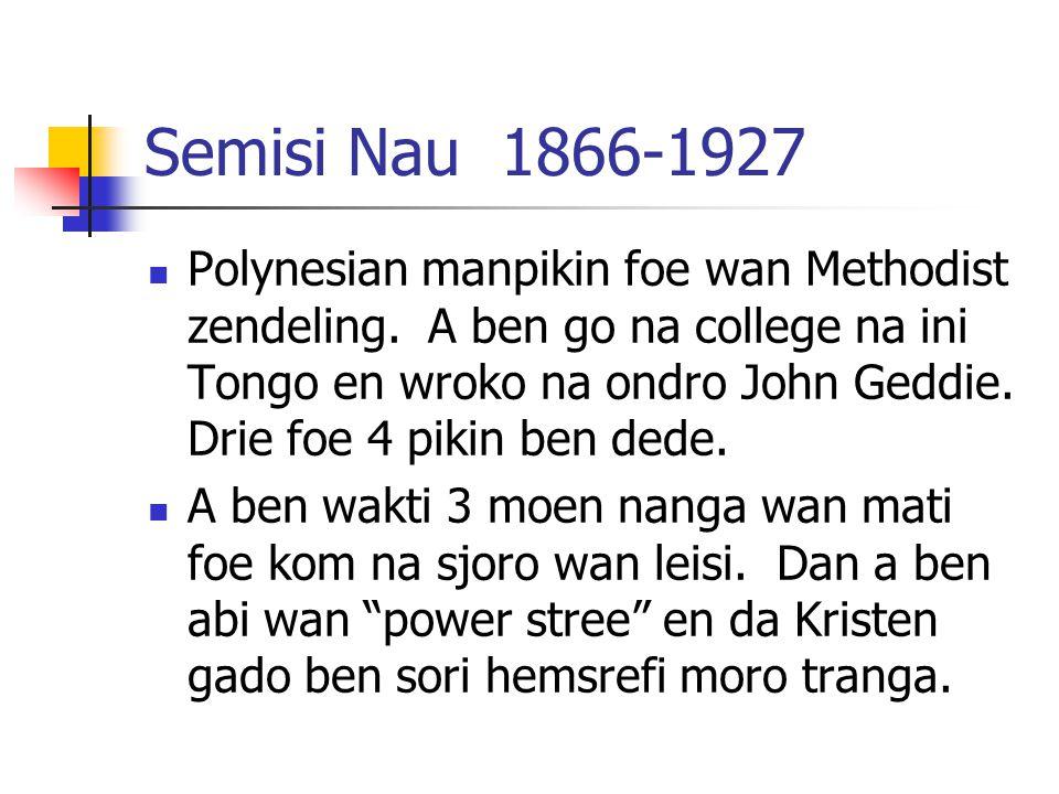 Module 9 Lesson 10 Semisi Nau 1866-1927.