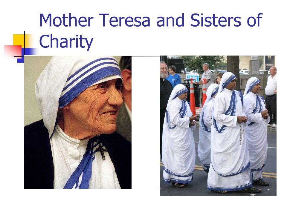 Mother Teresa and Sisters of Charity