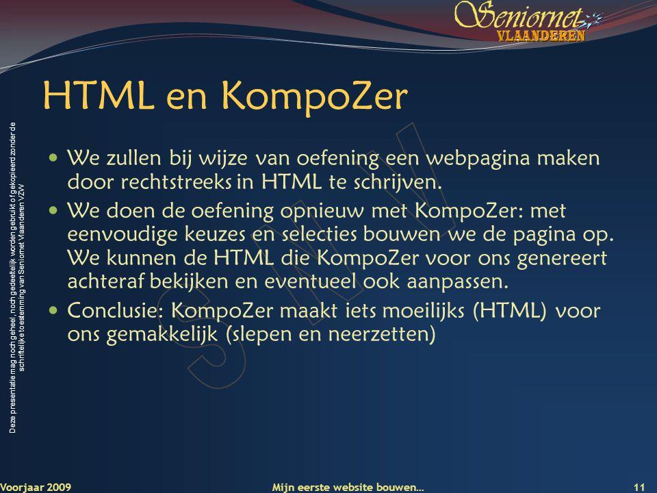 HTML en KompoZer We zullen bij wijze van oefening een webpagina maken door rechtstreeks in HTML te schrijven.