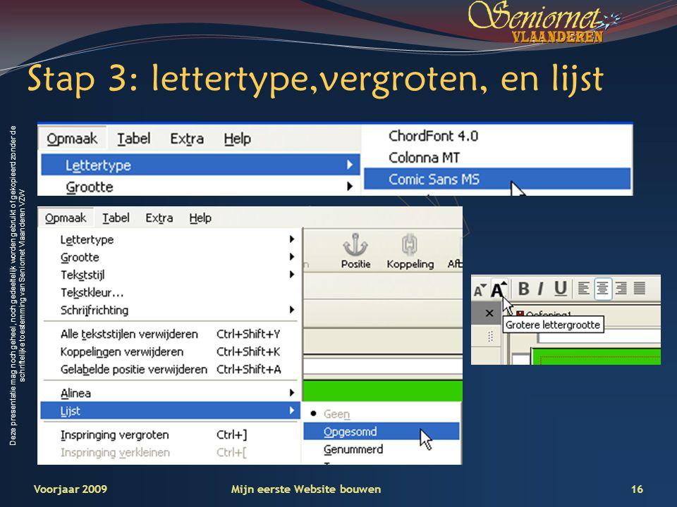 Stap 3: lettertype,vergroten, en lijst