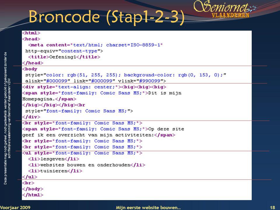 Broncode (Stap1-2-3) Voorjaar 2009 Mijn eerste website bouwen…