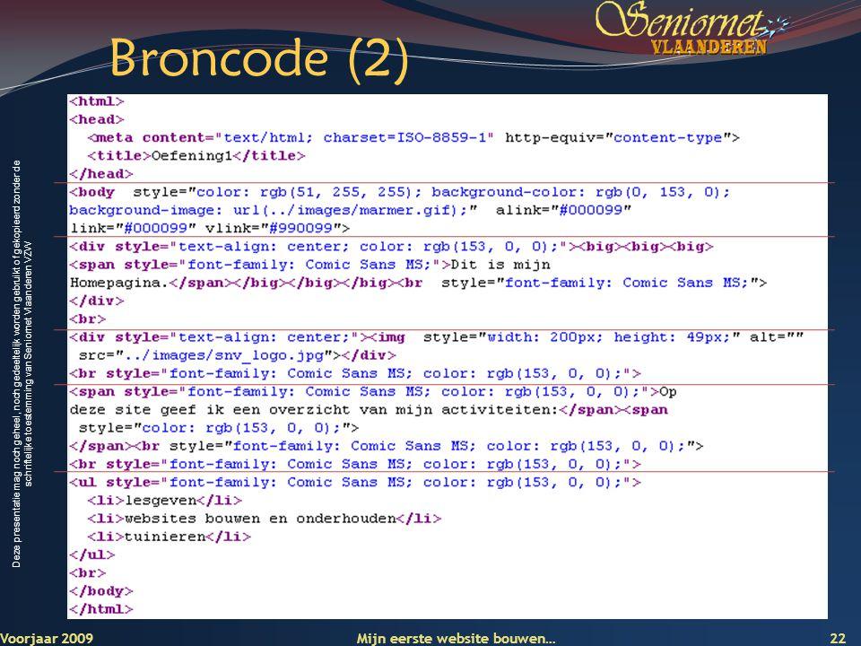 Broncode (2) Voorjaar 2009 Mijn eerste website bouwen…