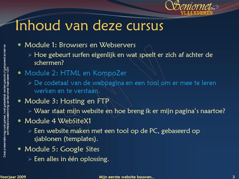 Inhoud van deze cursus Module 1: Browsers en Webservers