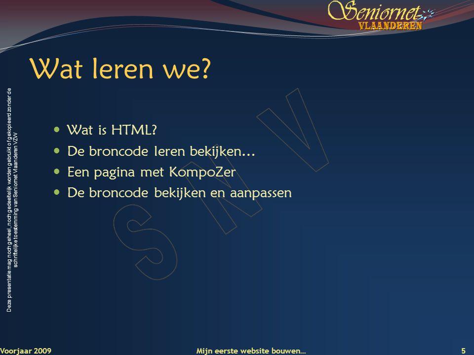 Wat leren we Wat is HTML De broncode leren bekijken…