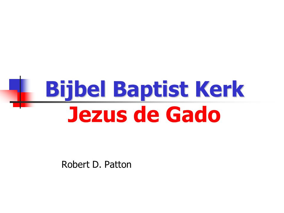 Bijbel Baptist Kerk Jezus de Gado