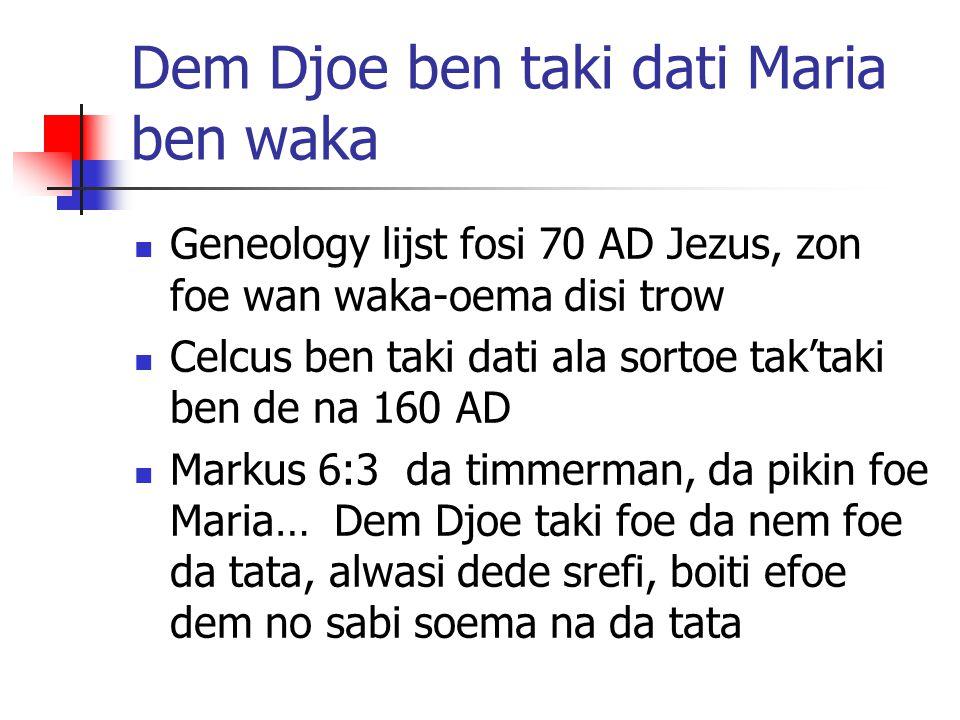 Dem Djoe ben taki dati Maria ben waka