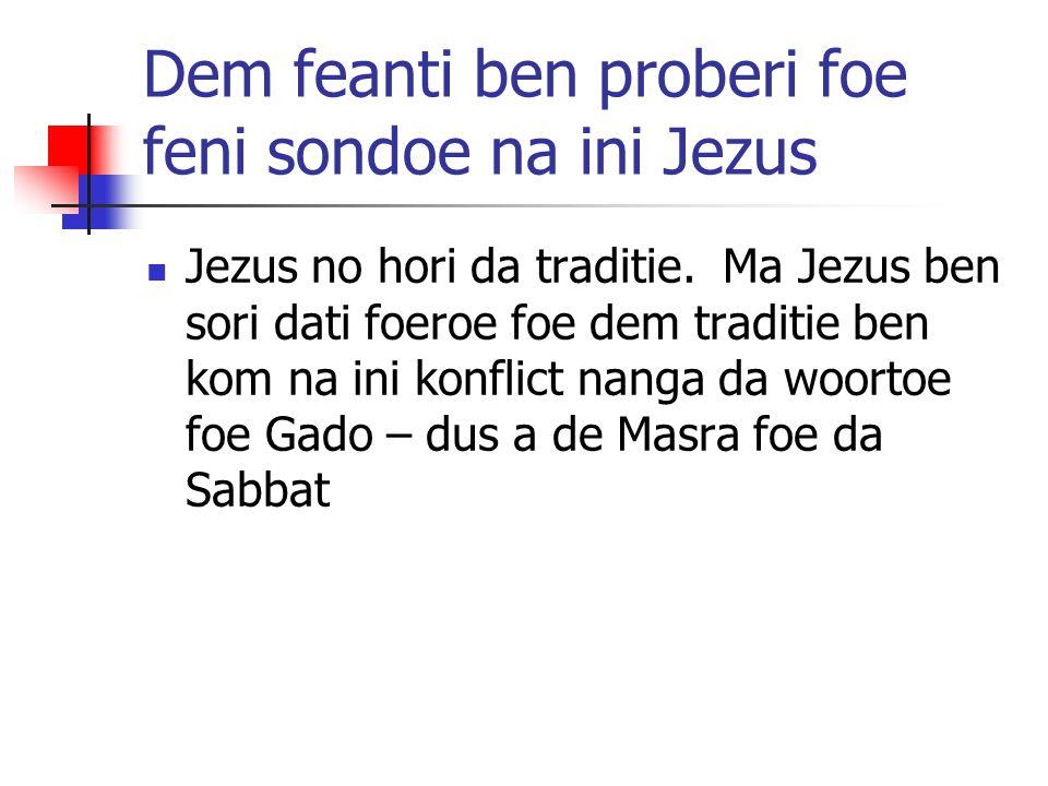 Dem feanti ben proberi foe feni sondoe na ini Jezus