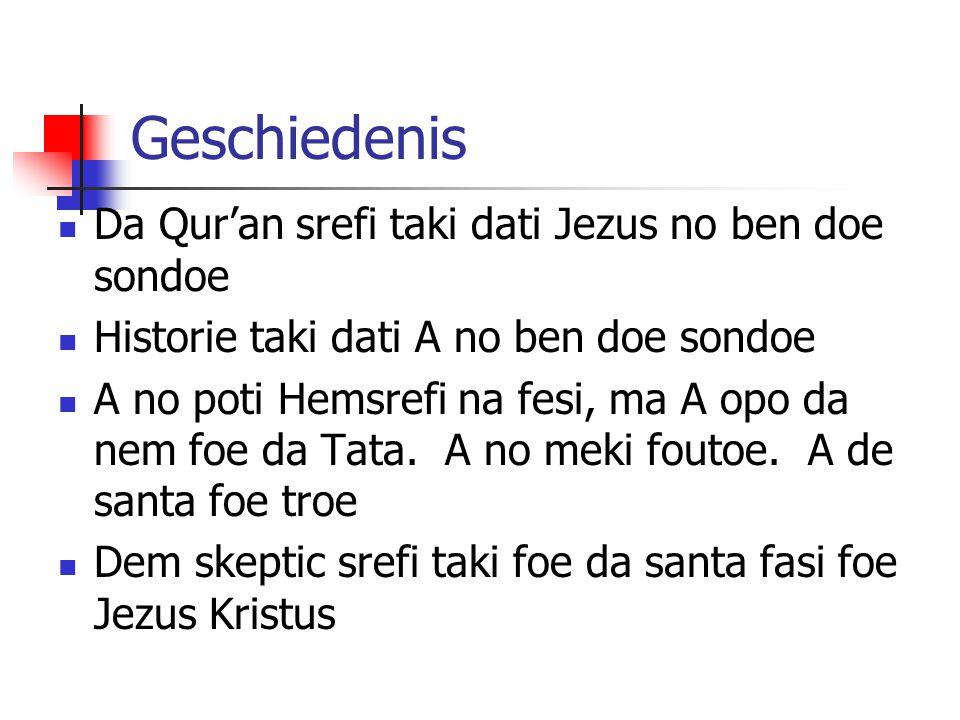 Geschiedenis Da Qur'an srefi taki dati Jezus no ben doe sondoe