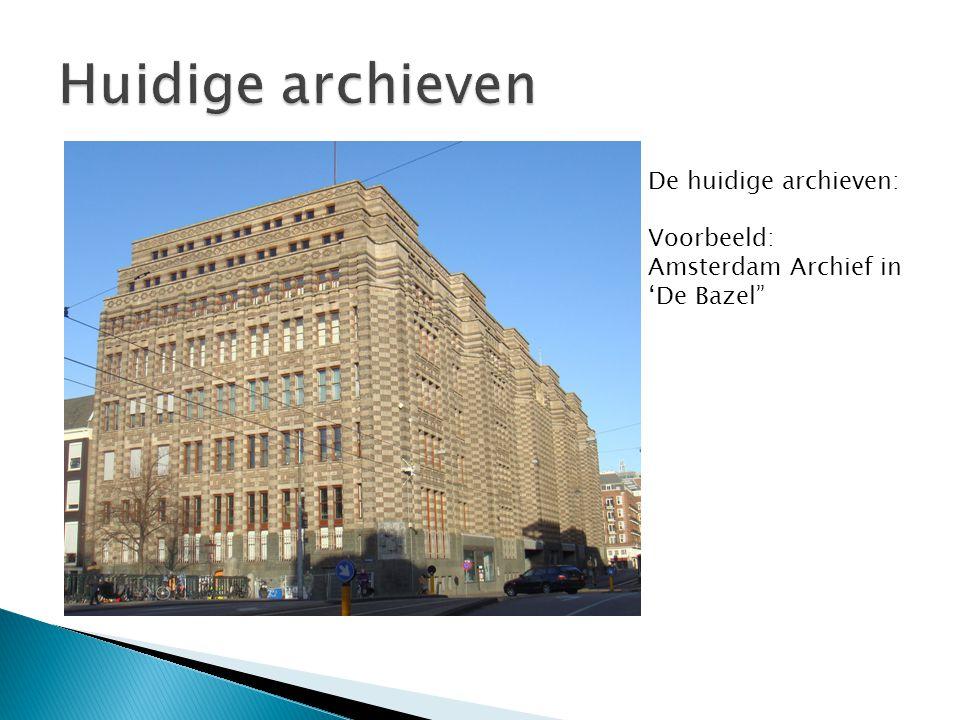 Huidige archieven De huidige archieven: Voorbeeld: