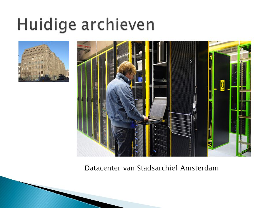 Huidige archieven Datacenter van Stadsarchief Amsterdam
