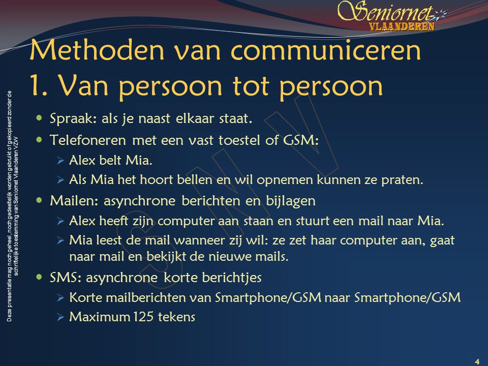 Methoden van communiceren 1. Van persoon tot persoon