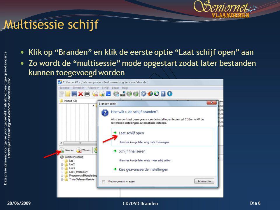 Multisessie schijf Klik op Branden en klik de eerste optie Laat schijf open aan.