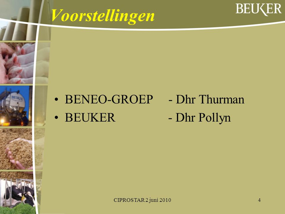 Voorstellingen BENEO-GROEP - Dhr Thurman BEUKER - Dhr Pollyn