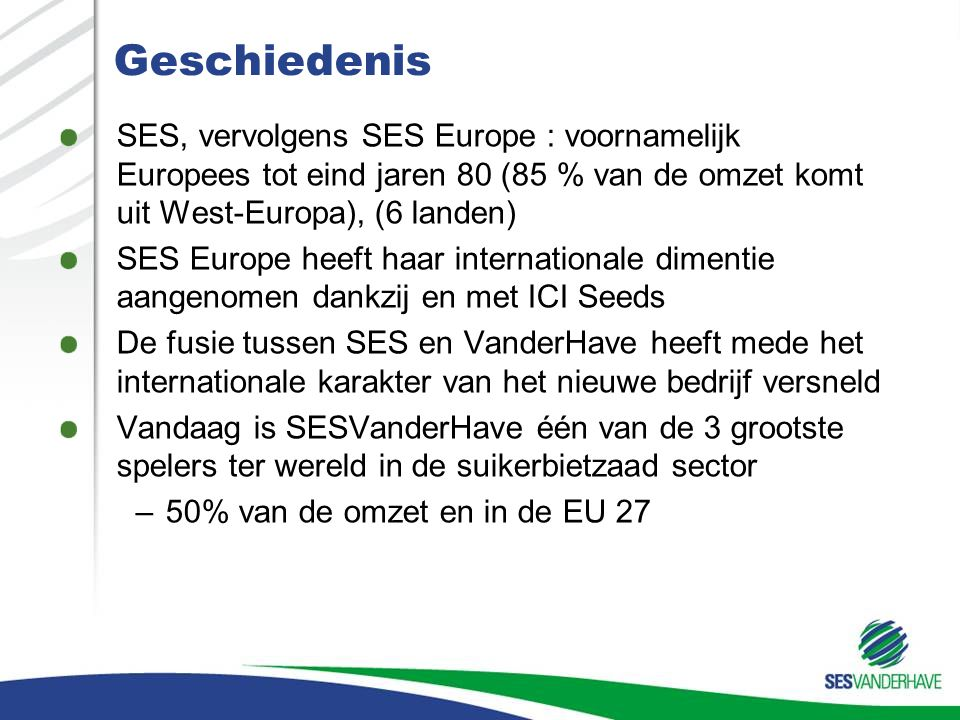 Geschiedenis SES, vervolgens SES Europe : voornamelijk Europees tot eind jaren 80 (85 % van de omzet komt uit West-Europa), (6 landen)