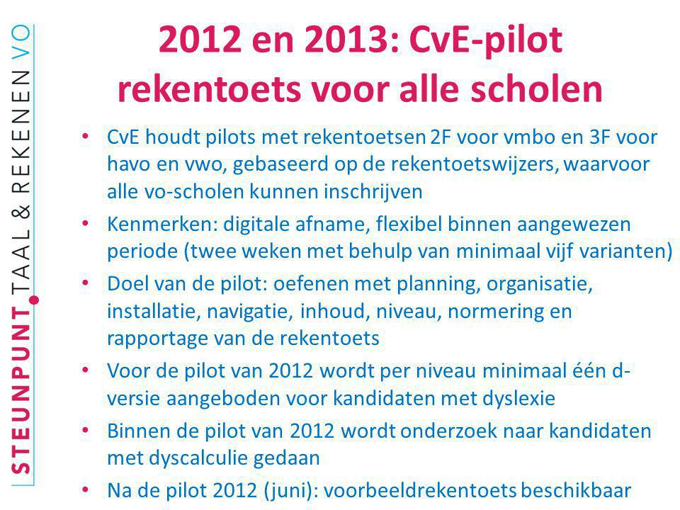 2012 en 2013: CvE-pilot rekentoets voor alle scholen