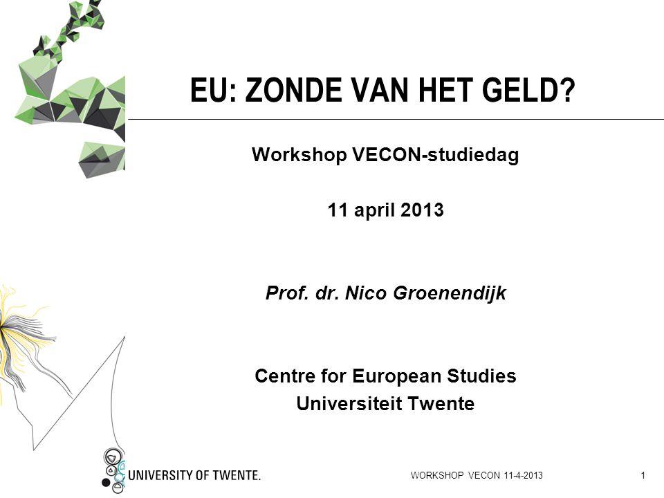 EU: ZONDE VAN HET GELD Workshop VECON-studiedag 11 april 2013