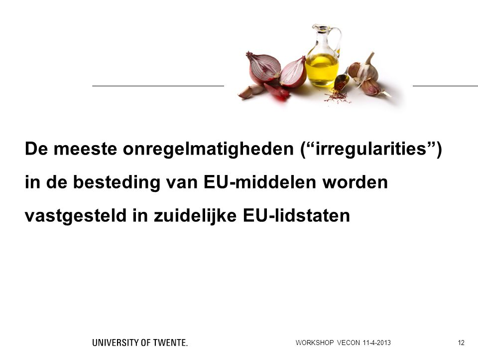 De meeste onregelmatigheden ( irregularities ) in de besteding van EU-middelen worden vastgesteld in zuidelijke EU-lidstaten