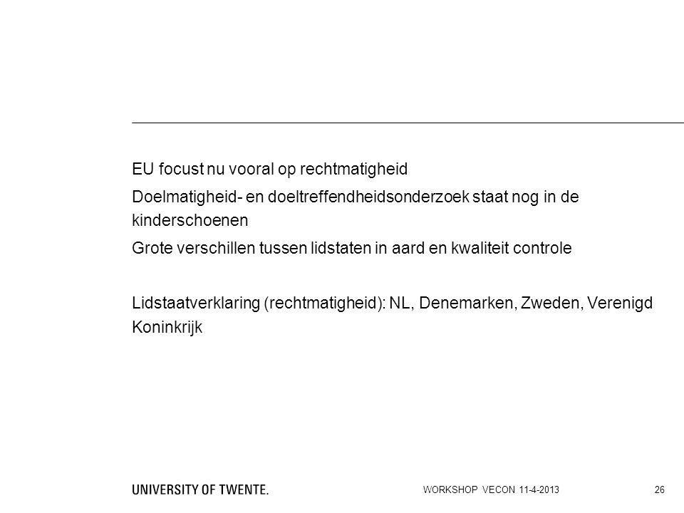 EU focust nu vooral op rechtmatigheid Doelmatigheid- en doeltreffendheidsonderzoek staat nog in de kinderschoenen Grote verschillen tussen lidstaten in aard en kwaliteit controle Lidstaatverklaring (rechtmatigheid): NL, Denemarken, Zweden, Verenigd Koninkrijk