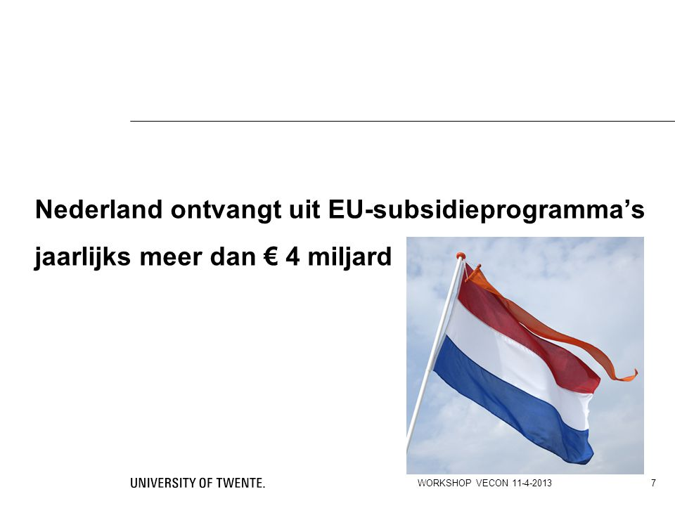 Nederland ontvangt uit EU-subsidieprogramma's jaarlijks meer dan € 4 miljard