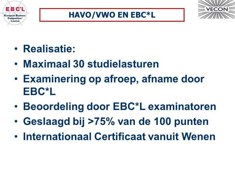 Maximaal 30 studielasturen Examinering op afroep, afname door EBC*L
