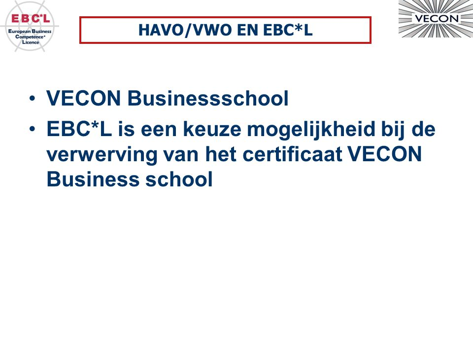 HAVO/VWO EN EBC*L VECON Businessschool.