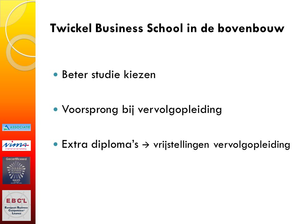 Twickel Business School in de bovenbouw