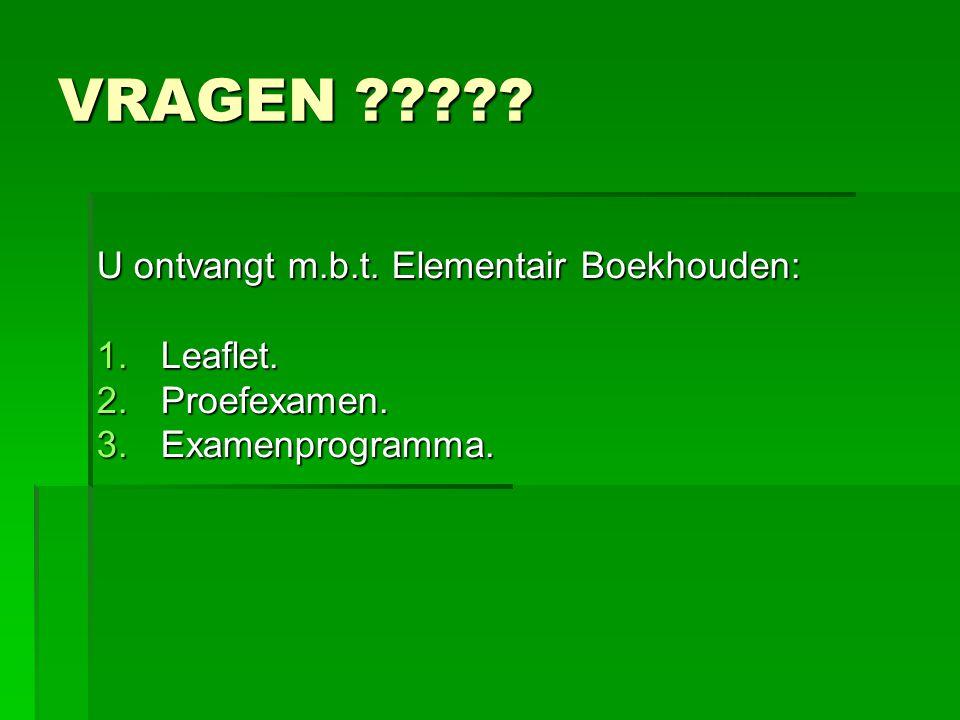 VRAGEN U ontvangt m.b.t. Elementair Boekhouden: Leaflet.