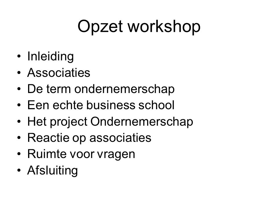 Opzet workshop Inleiding Associaties De term ondernemerschap