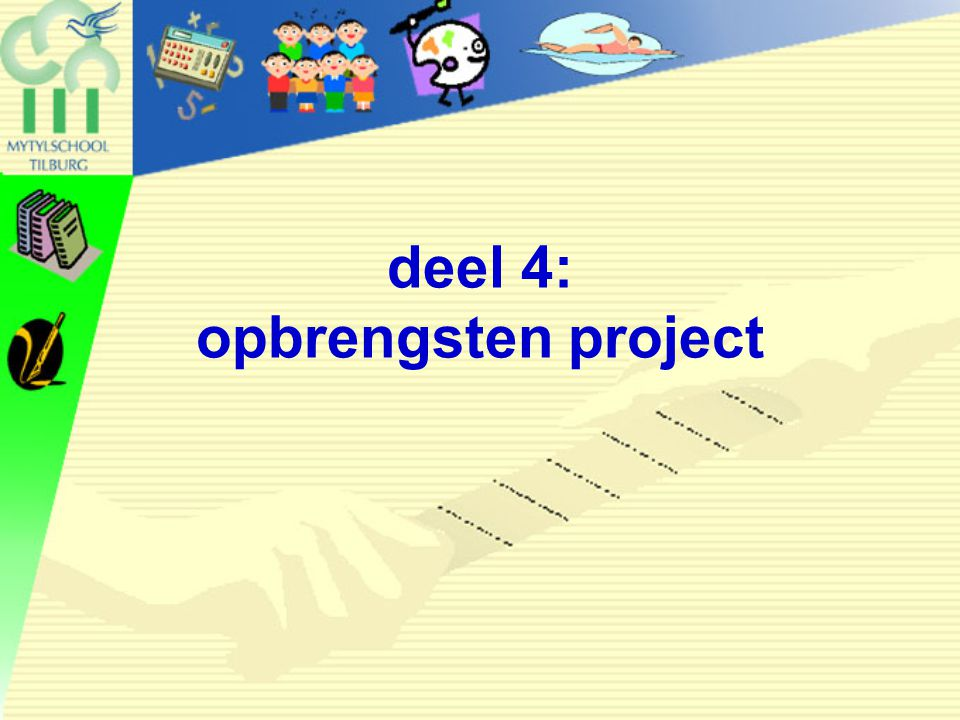 deel 4: opbrengsten project