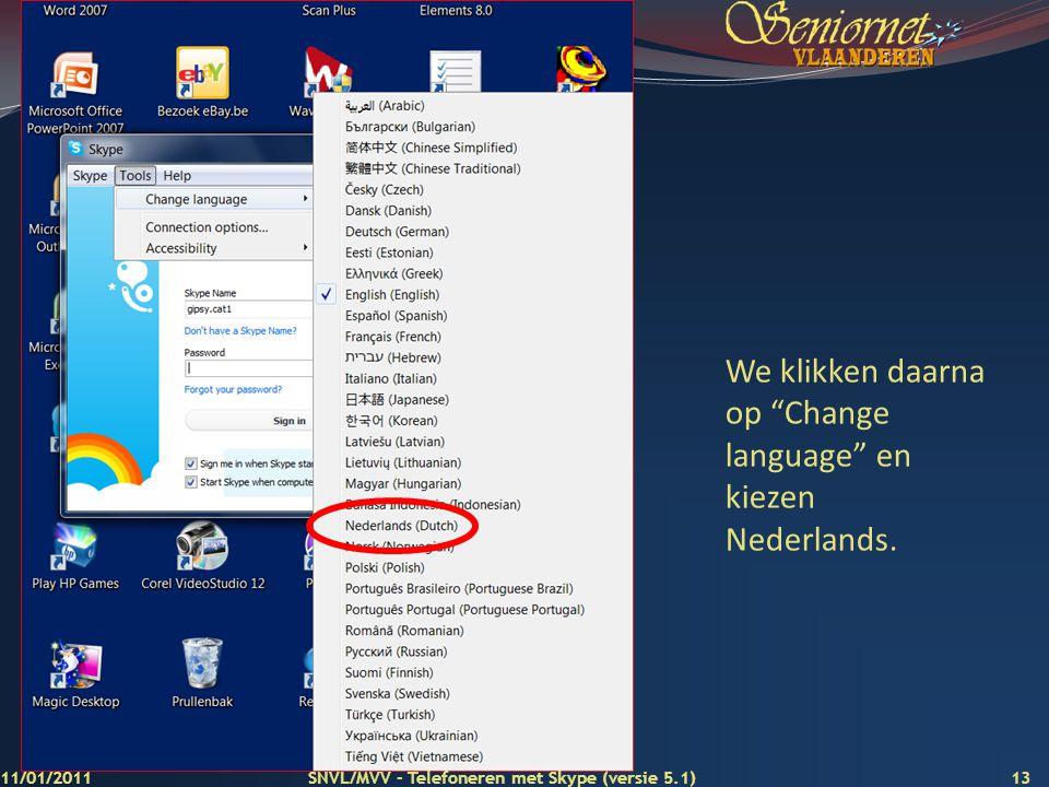 We klikken daarna op Change language en kiezen Nederlands.