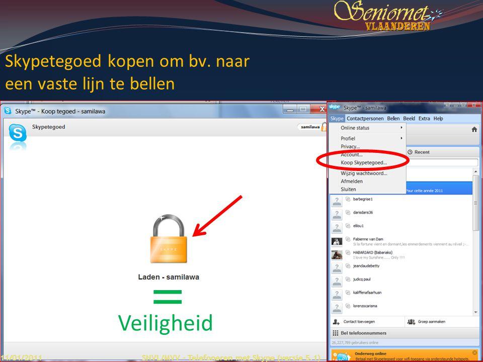 = Veiligheid Skypetegoed kopen om bv. naar een vaste lijn te bellen