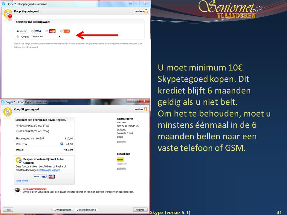 U moet minimum 10€ Skypetegoed kopen