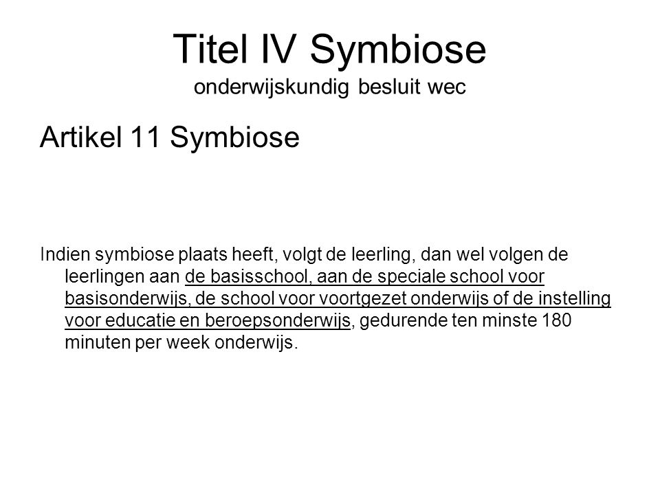 Titel IV Symbiose onderwijskundig besluit wec
