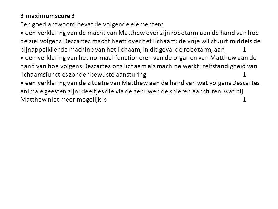 3 maximumscore 3 Een goed antwoord bevat de volgende elementen: