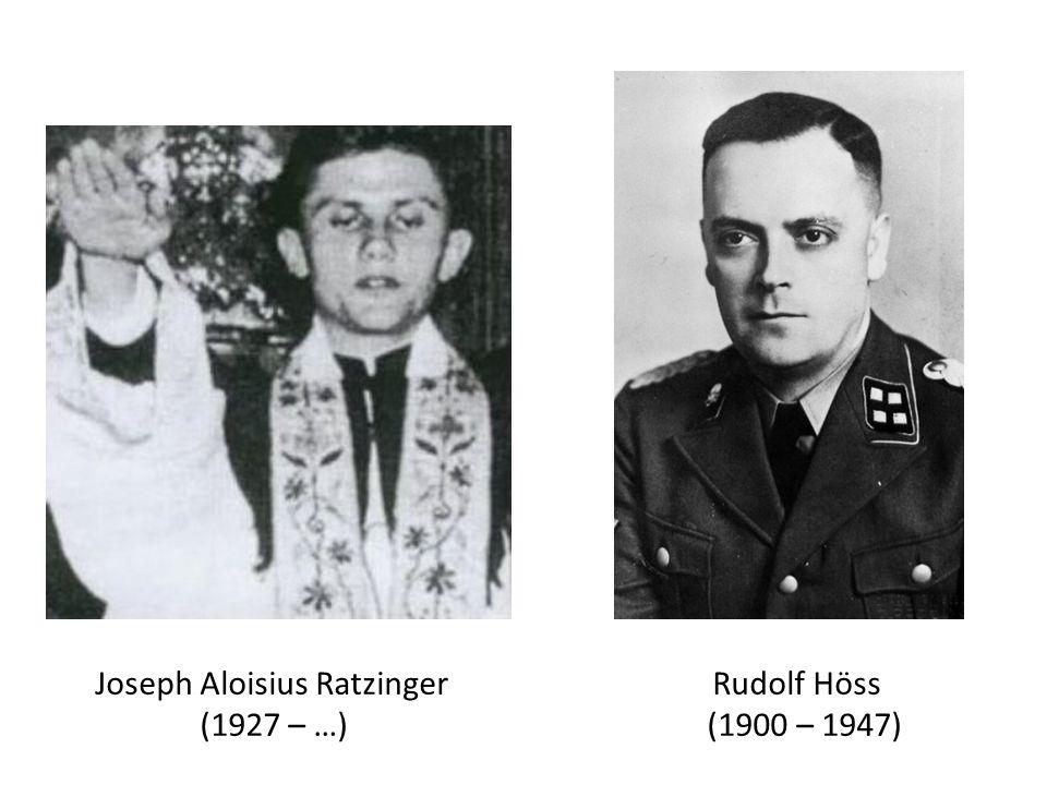 Joseph Aloisius Ratzinger Rudolf Höss