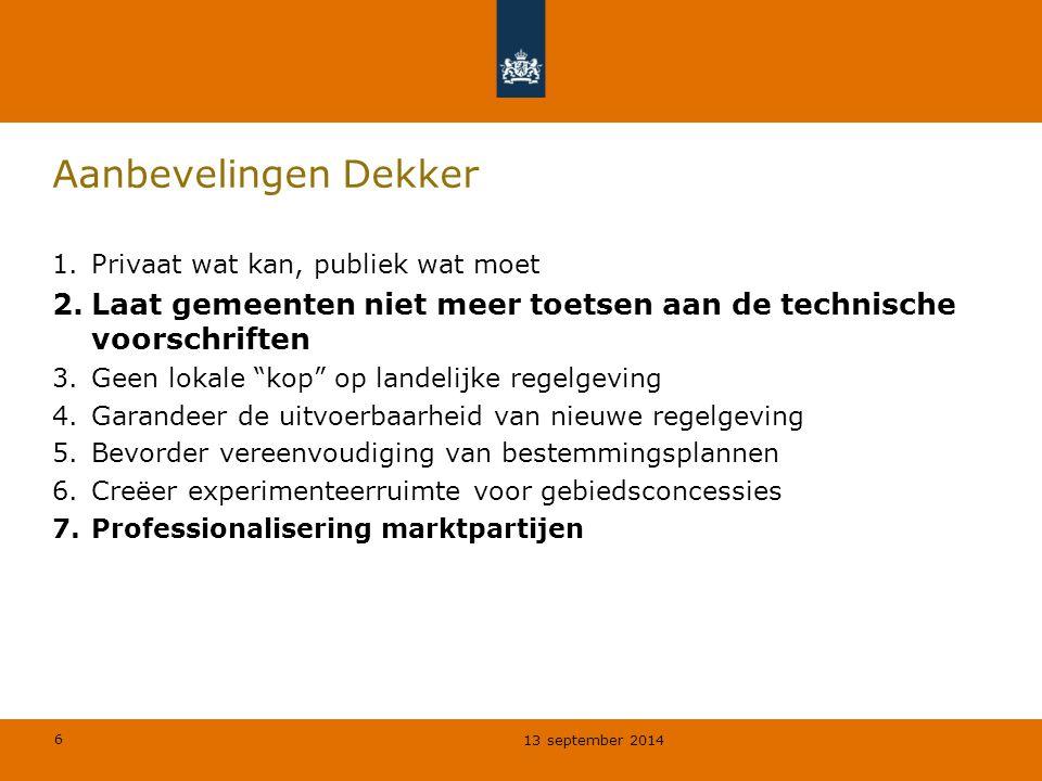 Aanbevelingen Dekker Privaat wat kan, publiek wat moet. Laat gemeenten niet meer toetsen aan de technische voorschriften.